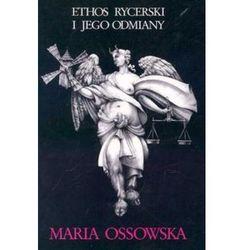Ethos rycerski i jego odmiany (opr. miękka)