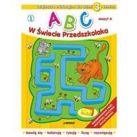 Książki dla dzieci, ABC w świecie przedszkolaka 1 dla dzieci 3-letnich (opr. miękka)