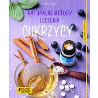 Hobby i poradniki, Naturalne metody leczenia cukrzycy (opr. broszurowa)