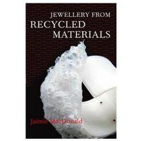 Książki do nauki języka, Jewellery from Recycled Materials (opr. miękka)