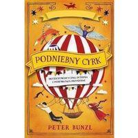 Literatura młodzieżowa, Podniebny cyrk - peter bunzl (opr. broszurowa)
