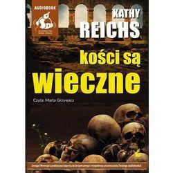 Kości są wieczne - Kathy Reichs (MP3)