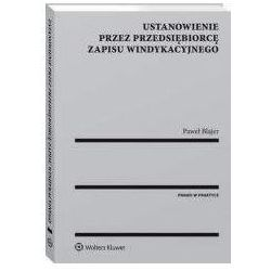Ustanowienie przez przedsiębiorcę zapisu windykacyjnego - Paweł Blajer (opr. miękka)