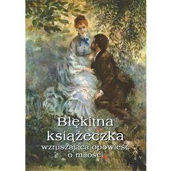 Błękitna książeczka. Wzruszająca opowieść o miłości - Waleria Marrené-Morzkowska