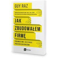 Biblioteka biznesu, Jak zbudowałem firmę. prawdziwe historie przedsiębiorców (opr. miękka)