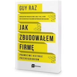 Jak zbudowałem firmę. prawdziwe historie przedsiębiorców (opr. miękka)