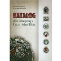 Bibliotekoznastwo i bibliografie, Katalog odznak klubów sportowych Warszawy i okolic do 1975 roku (opr. twarda)