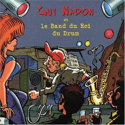 Guy Nadon - Le Band Du Roi Du Drum