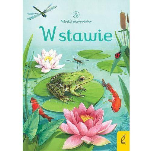 Książki dla dzieci, Młodzi przyrodnicy. W stawie (opr. miękka)