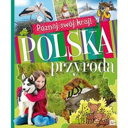 Poznaj swój kraj. Polska przyroda BR - Praca zbiorowa (opr. miękka)