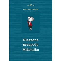 Nieznane przygody Mikołajka [Rene Goscinny, Jean-Jacques Sempe] (opr. twarda)