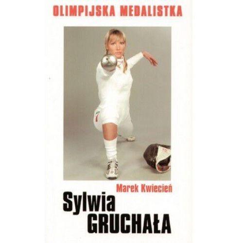 Biografie i wspomnienia, Sylwia Gruchała. Olimpijska medalistka (opr. miękka)