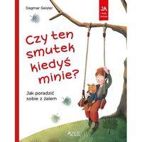 Literatura młodzieżowa, Czy ten smutek kiedyś minie? - dagmar geisler (opr. twarda)