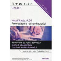 Książki o biznesie i ekonomii, Kwalifikacja A.36. Prowadzenie rachunkowości cz.1 (opr. miękka)