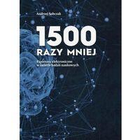 Książki medyczne, 1500 razy mniej - Andrzej Sobczak OD 24,99zł DARMOWA DOSTAWA KIOSK RUCHU (opr. miękka)