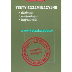 Testy egzaminacyjne. Filologie, neofilologie, lingwistyki (opr. miękka)