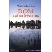 Książki kulinarne i przepisy, DOM NAD ROZLEWISKIEM (opr. miękka)