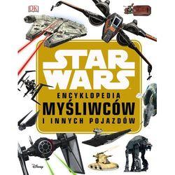 Encyklopedia Myśliwców I Innych Pojazdów Star Wars - Laudry Q.walker (opr. twarda)