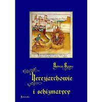 E-booki, Herezjarchowie i schizmatycy