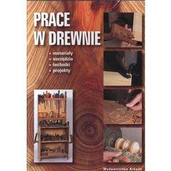 Prace w drewnie (opr. miękka)