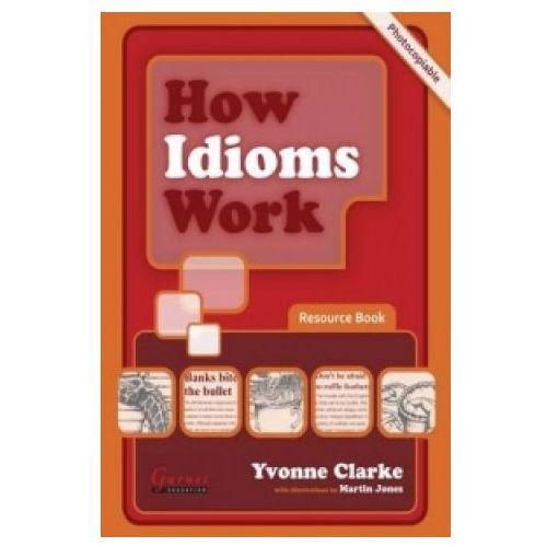 Książki do nauki języka, How Idioms Work (opr. miękka)