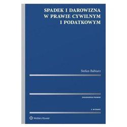 Spadek i darowizna w prawie cywilnym i podatkowym - Stefan Babiarz (opr. twarda)