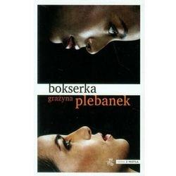Bokserka - Wysyłka od 5,99 - kupuj w sprawdzonych księgarniach !!! (opr. miękka)