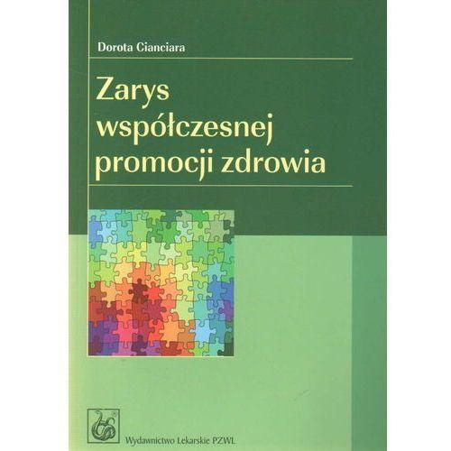 Książki medyczne, Zarys współczesnej promocji zdrowia (opr. miękka)