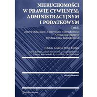 Biblioteka biznesu, Nieruchomości w prawie cywilnym administracyjnym i podatkowym Tom 2 (opr. twarda)