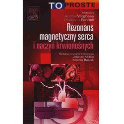 Rezonans magnetyczny serca i naczyń krwionośnych To Proste (opr. miękka)