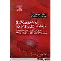 Książki medyczne, Soczewki kontaktowe Praktyczny przewodnik właściwego dopasowywania (opr. twarda)