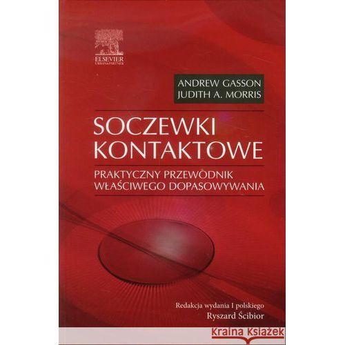 Książki o zdrowiu, medycynie i urodzie, Soczewki kontaktowe Praktyczny przewodnik właściwego dopasowywania (opr. twarda)