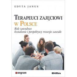 Terapeuci zajęciowi w Polsce [Janus Edyta] (opr. broszurowa)