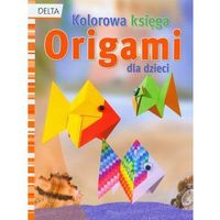 Hobby i poradniki, Kolorowa księga origami dla dzieci. - Praca zbiorowa (opr. twarda)