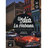 Książki do nauki języka, Un dia en la Habana - Ernesto Rodriguez (opr. broszurowa)