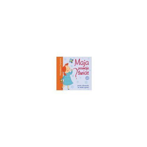 Książki dla dzieci, Maja poznaje świat część 2 (opr. twarda)