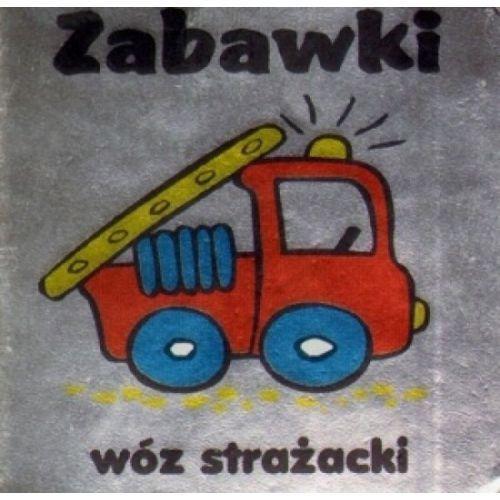 Książki dla dzieci, Zabawki. Wóz strażacki (opr. twarda)