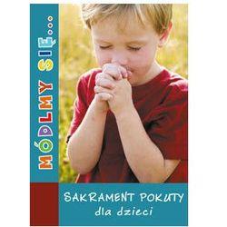 Módlmy się… Sakrament pokuty dla dzieci (opr. miękka)