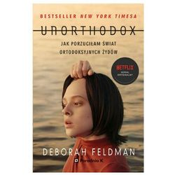 Unorthodox. Jak porzuciłam świat ortodoksyjnych Żydów - Feldman Deborah - książka