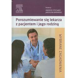 Porozumiewanie się lekarza z pacjentem i jego rodziną (opr. twarda)