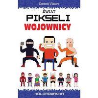 Książki dla dzieci, Świat pikseli Wojownicy - Wysyłka od 3,99 - porównuj ceny z wysyłką (opr. miękka)