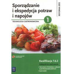 Sporządzanie i ekspedycja potraw i napojów Technologia gastronimiczna część 1 Podręcznik (opr. miękka)