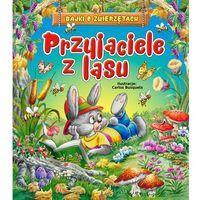 Książki dla dzieci, Bajki o zwierzętach. Przyjaciele z lasu - Praca zbiorowa (opr. twarda)