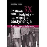 E-booki, Postawa 3X wśród młodzieży coś więcej niż abstynencja
