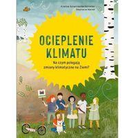 Literatura młodzieżowa, Ocieplenie klimatu - Kristina Scharmacher-Schreiber, Stephanie Marian - książka (opr. twarda)