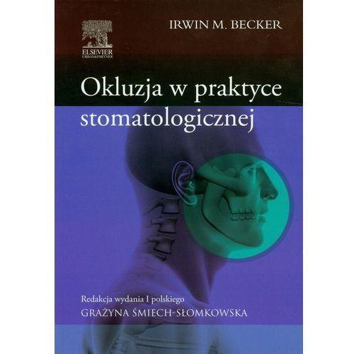 Książki medyczne, Okluzja w praktyce stomatologicznej (opr. miękka)
