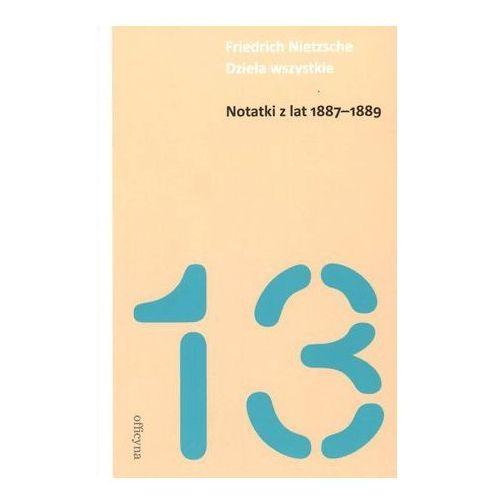 Filozofia, Notatki z lat 1887-1889 Dzieła wszystkie tom 13 (opr. miękka)