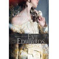 E-booki, Alchemia miłości. Kroniki rodu Lacey - Eve Edwards