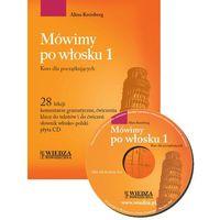 Książki do nauki języka, Mówimy po włosku 1 + CD. Kurs dla początkujących (opr. miękka)