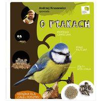 Książki o florze i faunie, Andrzej Kruszewicz opowiada o ptakach (opr. twarda)